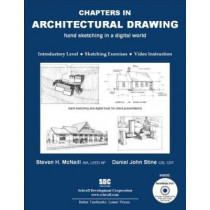 Chapters in Architectural Drawing by Steven H. McNeill, 9781585034956