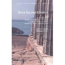 Four Island Utopias: Being Plato's Atlantis, Euhemeros of Messene's Panchaia, Iamboulos' Island of the Sun, and Sir Francis Bacon's New Atlantis by Diskin Clay, 9781585100002