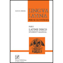 Lingua Latina - Latine Disco, Student's Manual: Familia Romana by Hans Henning Orberg, 9781585100507