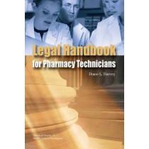 Legal Handbook for Pharmacy Technicians by Diane L. Darvey, 9781585281596