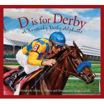 D Is for Derby: A Kentucy Derby Alphabet by Helen L Wilbur, 9781585368136