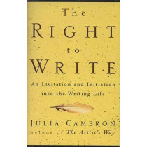 The Right to Write: An Invitation and Initiation Into the Writing Life by Julia Cameron, 9781585420094