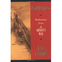 """Inspirations: Meditations from """"The Artist's Way"""" by Julia Cameron, 9781585421022"""