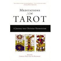 Meditations on the Tarot: A Journey Into Christian Hermeticism by Anonymous, 9781585421619