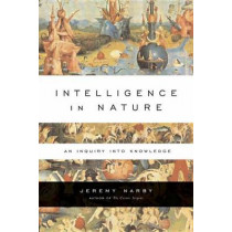 Intelligence in Nature by Jeremy Narby, 9781585424610
