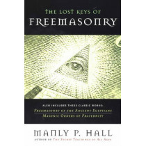 The Lost Keys of Freemasonry by Manly P. Hall, 9781585425105