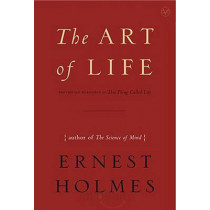 The Art of Life by Ernest Holmes, 9781585426133