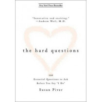 """The Hard Questions: 100 Questions to Ask Before You Say """"I Do"""" by Susan Piver, 9781585426218"""