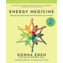 Energy Medicine: Balancing Your Body's Energies for Optimal Health, Joy, and Vitality Updated and Expanded by Donna Eden, 9781585426508