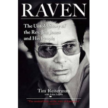 Raven: The Untold Story of the Rev. Jim Jones and His People by Tim Reiterman, 9781585426782