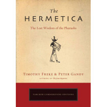The Hermetica: The Lost Wisdom of the Pharaohs by Timothy Freke, 9781585426928