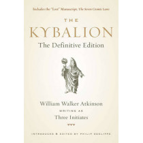 Kybalion: The Definitive Edition by William Walker Atkinson, 9781585428748