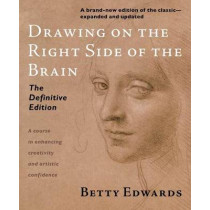 Drawing on the Right Side of the Brain by Betty Edwards, 9781585429202