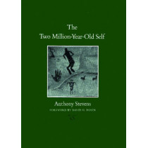The Two Million-Year-Old Self by Anthony Stevens, 9781585444953