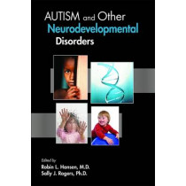 Autism and Other Neurodevelopmental Disorders by Robin L. Hansen, 9781585624256