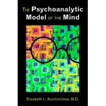 The Psychoanalytic Model of the Mind by Elizabeth L. Auchincloss, 9781585624713