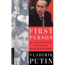 First Person: An Astonishingly Frank Self-Portrait by Russia's President Vladimir Putin by Andrei Kolesnikov, 9781586480189