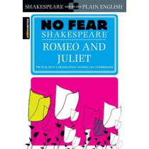 Romeo and Juliet (No Fear Shakespeare) by SparkNotes, 9781586638450