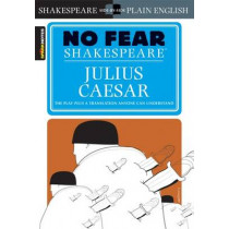 Julius Caesar (No Fear Shakespeare) by SparkNotes, 9781586638474