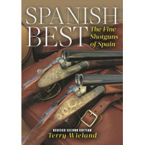 Spanish Best: The Fine Shotguns of Spain by Terry Wieland, 9781586671433