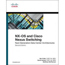 NX-OS and Cisco Nexus Switching: Next-Generation Data Center Architectures by Ron Fuller, 9781587143045
