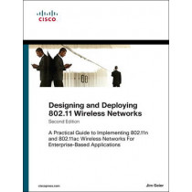 Designing and Deploying 802.11 Wireless Networks: A Practical Guide to Implementing 802.11n and 802.11ac Wireless Networks For Enterprise-Based Applications by Jim Geier, 9781587144301