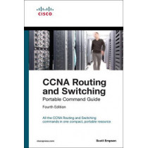 CCNA Routing and Switching Portable Command Guide (ICND1 100-105, ICND2 200-105, and CCNA 200-125) by Scott Empson, 9781587205880