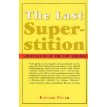 The Last Superstition: A Refutation of the New Atheism by Edward Feser, 9781587314520