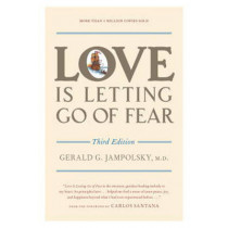Love Is Letting Go Of Fear, 3rd Ed by Gerald G. Jampolsky, 9781587611186