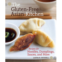 The Gluten-Free Asian Kitchen by Laura Byrne Russell, 9781587611353