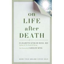 On Life After Death New Edi by Elizabeth Kubler-Ross, 9781587613180