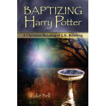 Baptizing Harry Potter: A Christian Reading of J.K. Rowling by Luke Bell, 9781587680588