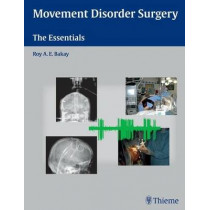 Movement Disorder Surgery: The Essentials by Roy A. E. Bakay, 9781588903976