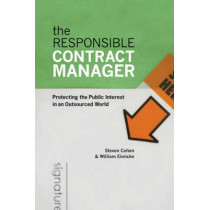 The Responsible Contract Manager: Protecting the Public Interest in an Outsourced World by Steven Cohen, 9781589012141