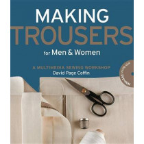 Making Trousers for Men & Women: A Multimedia Sewing Workshop by David Coffin, 9781589234499
