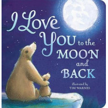 I Love You to the Moon and Back by Amelia Hepworth, 9781589255517