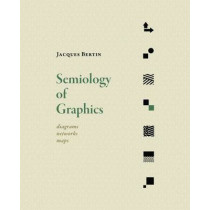 Semiology of Graphics: Diagrams, Networks, Maps by Jacques Bertin, 9781589482616
