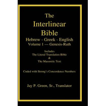 Interlinear Hebrew-Greek-English Bible with Strong's Numbers, Volume 1 of 3 Volumes by Jay Patrick Sr Green, 9781589606036