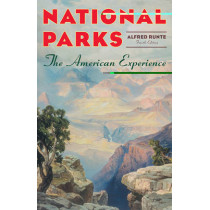 National Parks: The American Experience by Alfred Runte, 9781589794757