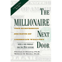 The Millionaire Next Door: The Surprising Secrets of America's Wealthy by Thomas J. Stanley, 9781589795471