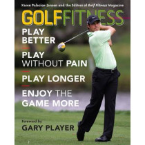 Golf Fitness: Play Better, Play Without Pain, Play Longer, and Enjoy the Game More by Karen Palacios-Jansen, 9781589796119