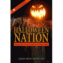 Halloween Nation: Behind the Scenes of America's Fright Night by Lesley Bannatyne, 9781589806801