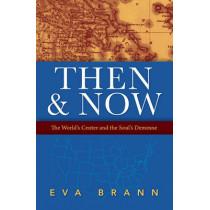 Then & Now: The World's Center & the Soul's Demesne by Eva Brann, 9781589881013