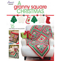 A Granny Square Christmas: 15 Jolly Designs for Homes & Gifts by Lisa Gentry, 9781590125731