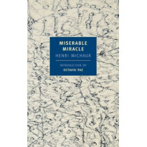 Miserable Miracle by Henri Michaux, 9781590170014