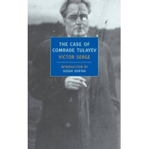 The Case Of Comrade Tulayev by Victor Serge, 9781590170649