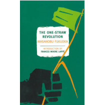 The One-Straw Revolution by Masanobu Fukuoka, 9781590173138