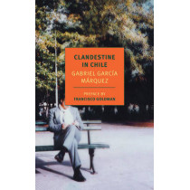 Clandestine In Chile by Gabriel Garcia Marquez, 9781590173404