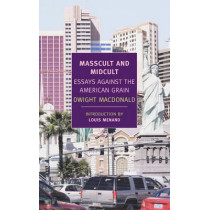 Masscult And Midcult by Dwight MacDonald, 9781590174470