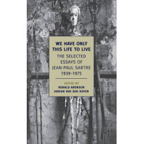 We Have Only This Life To Live by Jean-Paul Sartre, 9781590174937